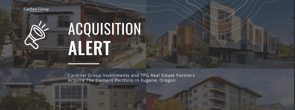 Acquisition Header 1024x384 - Cardinal Group and TPG Real Estate Partners Acquire The Element Portfolio, a 383-bed Student Housing Portfolio in Eugene, Oregon