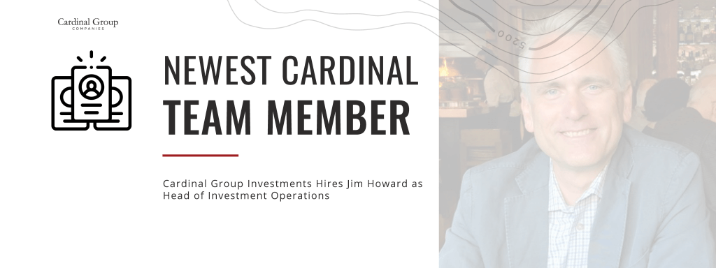 Jim Howard Header New 1024x384 - Cardinal Group Investments Hires Jim Howard as Head of Investment Operations